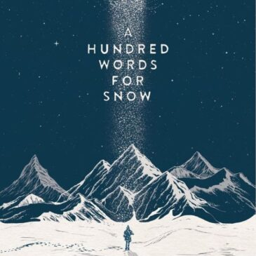 A HUNDRED WORDS FOR SNOW, 2017/2018